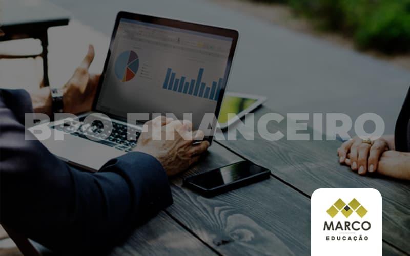 Como Vender O Servico De Bpo Financeiro Post - Contabilidade Consultiva | Marco Educação