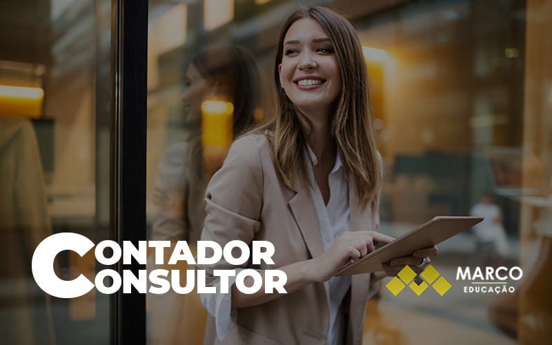 Os 4 Passos Para Se Tornar Um Contador Consultor Post - Contabilidade Consultiva   Marco Educação