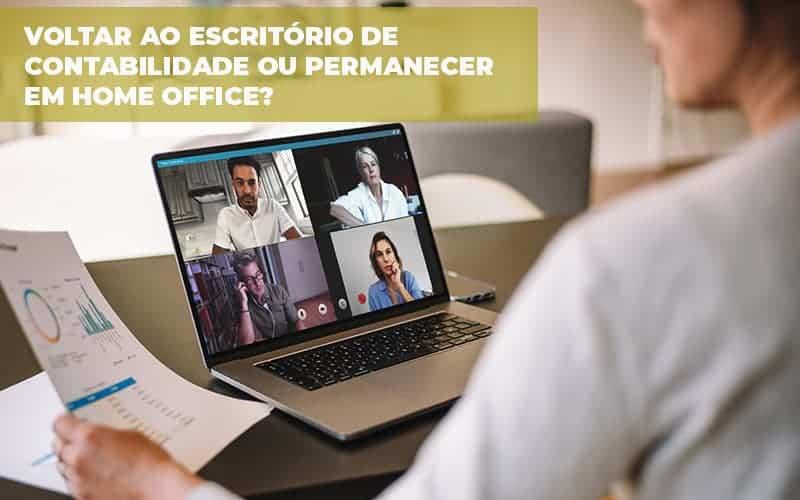 Voltar Ao Escritório De Contabilidade Ou Permanecer Em Home Office Post - Contabilidade Consultiva | Marco Educação