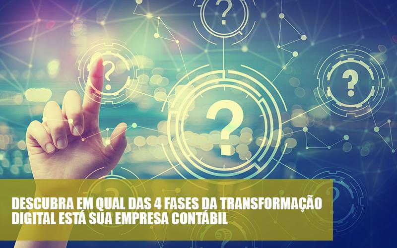 Descubra Em Qual Das 4 Fases Da Transformação Digital Está Sua Empresa Contábil Post Contabilidade Consultiva | Marco Educação - Gestão De Empresas Contábeis | Marco Educação