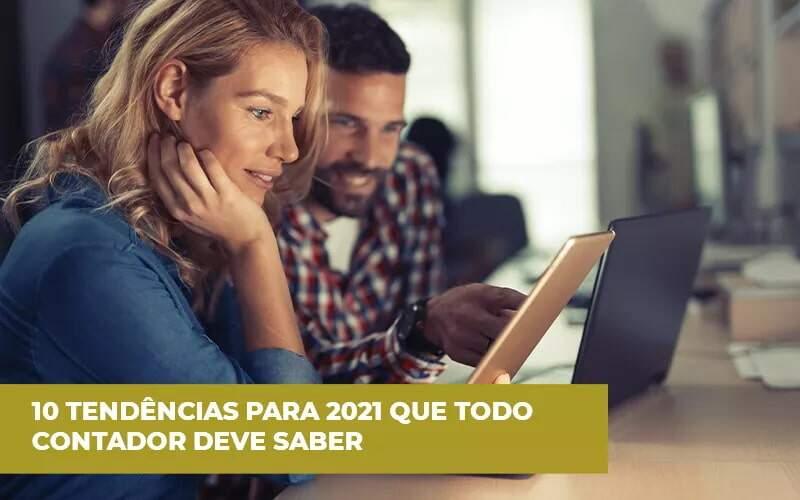 10 Tendências Para 2021 Que Todo Contador Deve Saber