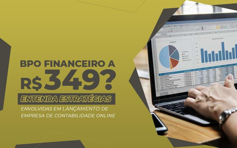 Bpo Financeiro A 349 Entenda Estrategias Envolvidas Em Lancamento De Empresa De Contabilidade Online Post (1) - Gestão De Empresas Contábeis | Marco Educação