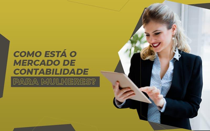 Como Está O Mercado De Contabilidade Para Mulher - Gestão De Empresas Contábeis   Marco Educação